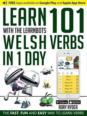Learn 101 Welsh Verbs In 1 Day With The Learnbots: The Fast   New Paperback Book • 9.51£