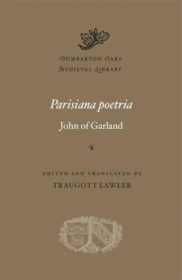 Dumbarton Oaks Medieval Library: Parisiana Poetria By John Of Garland (2020,... • 32.02£