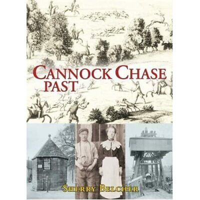 Cannock Chase Past [Illustrated] - Paperback NEW Belcher, Sherry 2007-11-01 • 13.90£
