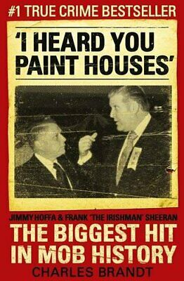 I Heard You Paint Houses By Brandt, Charles Paperback Book The Cheap Fast Free • 44.99£