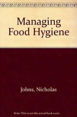 £9.99 • Buy Managing Food Hygiene By Johns, Nicholas Paperback Book The Cheap Fast Free Post