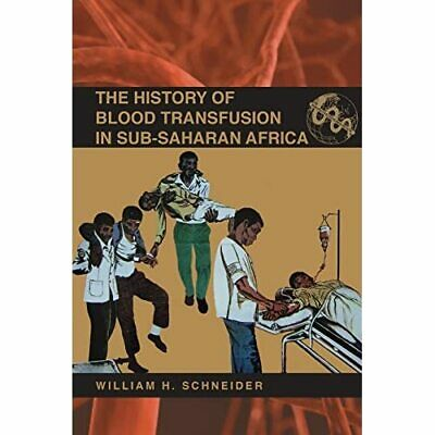 The History Of Blood Transfusion In Sub-Saharan Africa  - Paperback NEW William • 24.82£