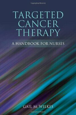 Targeted Cancer Therapy: A Ha: A HANDBOOK FOR NURSES By Wilkes Paperback Book • 23.99£