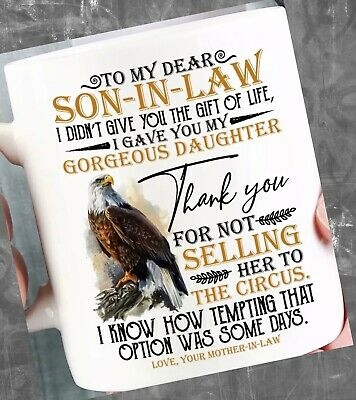 To My Dear Son In Law I Gave You My Gorgeous Daughter Mug Ideal Gift. Eagle. • 11.49£