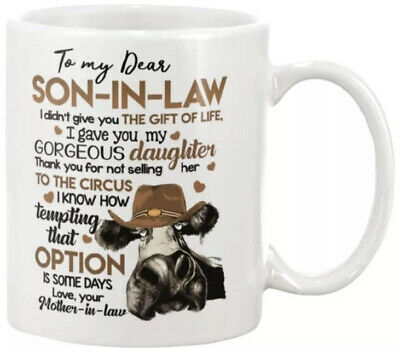 To My Dear Son In Law I Gave You My Gorgeous Daughter Mug Ideal Christmas Gift. • 11£