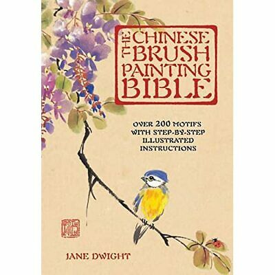 £14.47 • Buy The Chinese Brush Painting Bible: Over 200 Motifs With  - HardBack NEW Dwight, J