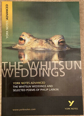 York Notes Advanced: The Whitsun Weddings And Selected Poems Of Philip Larkin • 1£