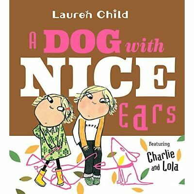 £16.43 • Buy A Dog With Nice Ears: Featuring Charlie And Lola (Charl - Hardback NEW Child, La