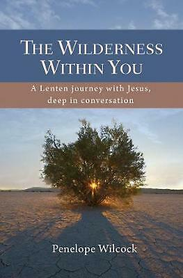 AU25.30 • Buy Wilderness Within You: A Lenten Journey With Jesus, Deep In Conversation By Pene