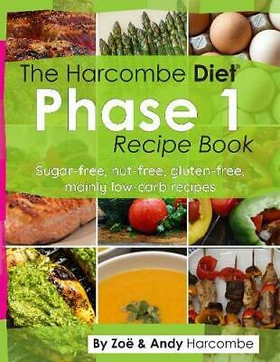 £10.99 • Buy The Harcombe Diet Phase 1 Recipe Book: Sugar-free, Nut-free,... By Harcombe, Zoe