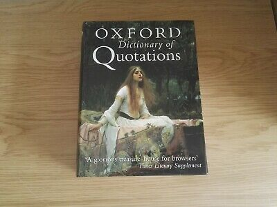 The Oxford Dictionary Of Quotations By Oxford University Press  2004 • 12£