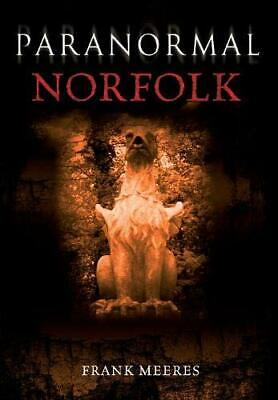 £8.99 • Buy Paranormal Norfolk By Meeres, Frank Paperback Book The Cheap Fast Free Post