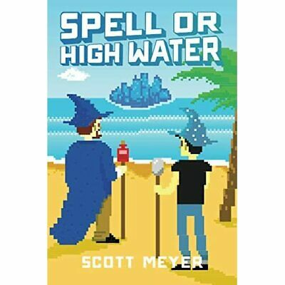 AU19.38 • Buy Spell Or High Water (Magic 2.0) - Paperback NEW Scott Meyer(Aut 2014-06-17
