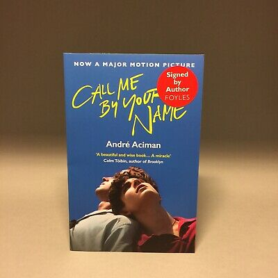 AU108.19 • Buy Call Me By Your Name *SIGNED COPY* By Andre Aciman Paperback NEW