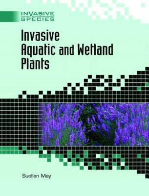 Invasive Aquatic And Wetland Plants By Suellen May • 4.69£