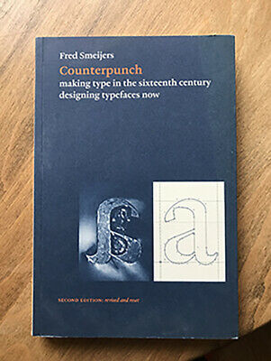 Counterpunch: Making Type In The Sixteenth Century Designing Typefaces Now 2nd E • 150£