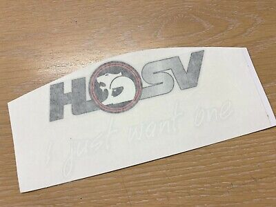 AU19.50 • Buy HSV I Just Want One Rear Windscreen Decal Sticker For VF/VE/VZ/VY/VR/VS/VN/Badge