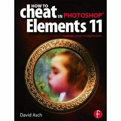 £35.64 • Buy How To Cheat In Photoshop Elements 11: Release Your Ima - Paperback NEW Asch, Da