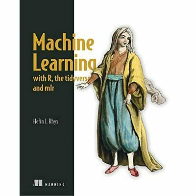 Machine Learning With R, Tidyverse, And Mlr - Paperback / Softback NEW Rhys, Hef • 32.12£