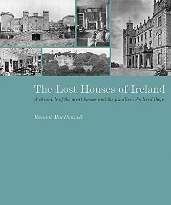 The Lost Houses Of Ireland: A Chronicle Of The... By MacDonnell, Randal Hardback • 51.99£