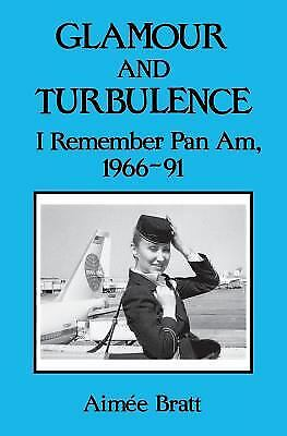 £2.99 • Buy Glamour And Turbulence : I Remember Pan Am, 1966-91 By Aimee Bratt