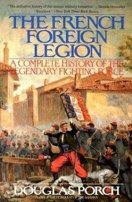 £2.90 • Buy The French Foreign Legion : Complete History Of The Legendary Fighting Force
