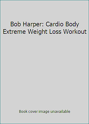 Bob Harper: Cardio Body Extreme Weight Loss Workout • 2.93£