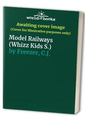 Model Railways (Whizz Kids S.) By Freezer, C.J. Hardback Book The Cheap Fast • 7.99£