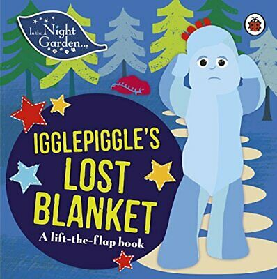 In The Night Garden: Igglepiggle?s Lost Blanket: A Lift-the-F New Hardcover Book • 8.46£