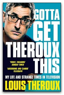 Gotta Get Theroux This: My Life And Strange Times In Television By Louis Theroux • 6.79£