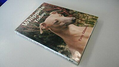 Whippets Today (Book Of The Breed S) By Gilmour, Patsy Hardback Book The Cheap • 11.99£