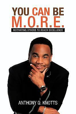 $11.75 • Buy You Can Be M. O. R. E. : Motivating Others To Reach Excellence