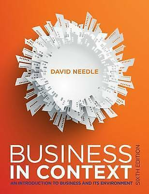Business In Context: An Introduction To Business And Its Environment • 20£