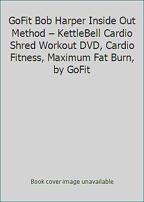 GoFit Bob Harper Inside Out Method – KettleBell Cardio Shred Workout DVD,... • 2.89£