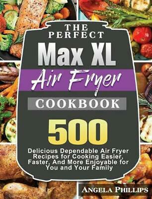 AU49.45 • Buy Perfect Max Xl Air Fryer Cookbook By Angela Phillips (English) Hardcover Book Fr