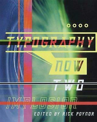 Typography Now Two : Implosion By Edward Booth-Clibborn; Rick Poynor • 13.76£