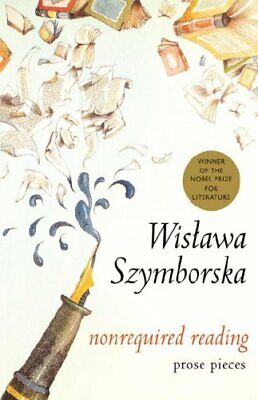 Nonrequired Reading: Prose Pieces By Szymborska, Wislawa Book The Cheap Fast • 23.99£