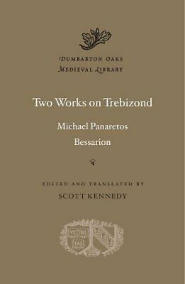 Two Works On Trebizond (Dumbarton Oaks Medieval Library) New Hardcover Book • 29.76£