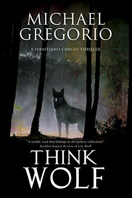 Think Wolf: A Mafia Thriller Set In Rural Italy (A Sebastiano New Hardcover Book • 11.65£