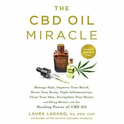 The CBD Oil Miracle: Manage Pain, Improve Your Mood, Bo - Paperback NEW Lagano, • 13.43£