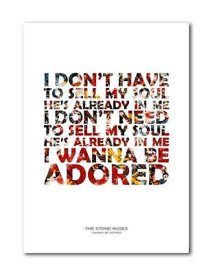 Stone Roses I Wanna Be Adored Unframed  A4 Art Print Poster With Lyrics • 5.99£