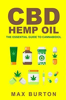 CBD Hemp Oil: The Essential Guide To Cannabidiol By Burton, Max (Paperback) • 17.85£