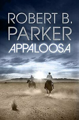 Appaloosa (COLE & HITCH SERIES) By Parker, Robert B. Hardback Book The Cheap • 13.99£