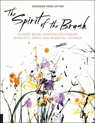 The Spirit Of The Brush: Chinese Brush Painting Techniques: S New Paperback Book • 14.58£