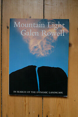 Mountain Light: In Search Of The Dynamic Landscape By Galen Rowell... • 15.99£