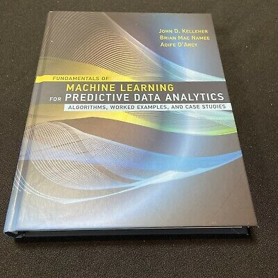 Fundamentals Of Machine Learning For Predictive Data Analytics • 34.95£