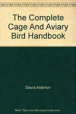 £4.09 • Buy The Complete Cage And Aviary Bird Handbook By ALDERTON DAVID Book The Cheap Fast