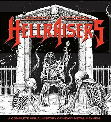 Hellraisers: A Complete Visual History Of Heavy Metal Mayhem New Hardcover Book • 21.30£