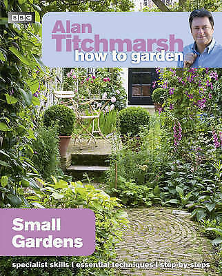 £6.99 • Buy Alan Titchmarsh How To Garden: Small Gardens By Titchmarsh, Alan Paperback Book