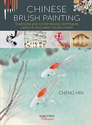 Chinese Brush Painting: Traditional And Contemporary Techniqu New Paperback Book • 12.01£